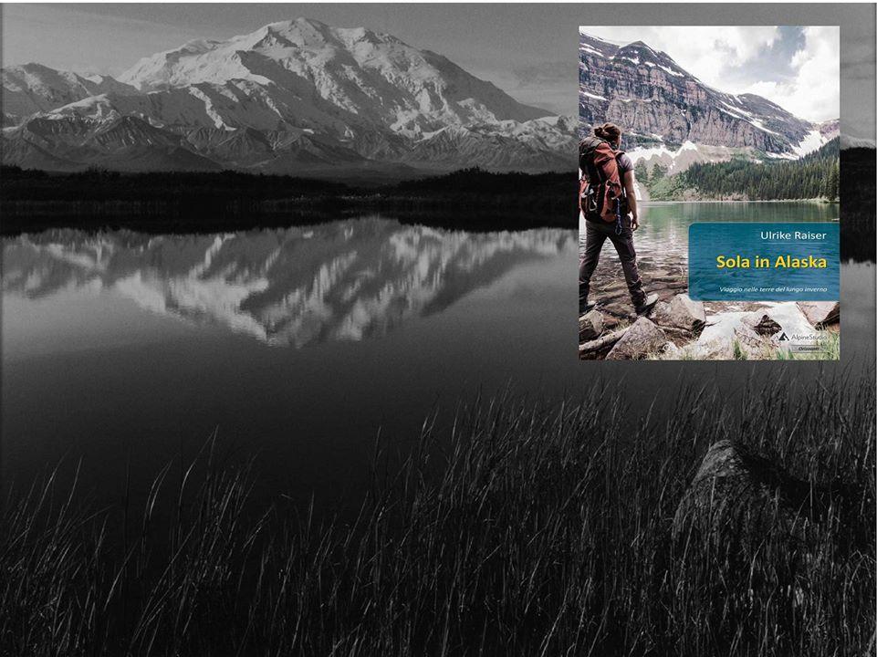 Sola in Alaska:Un viaggio nelle terre del lungo inverno